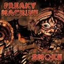 FREAKY MACHINE / SMOKE