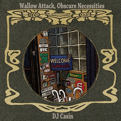 DJ CASIN / Wallow Attack,Obscure Necessities