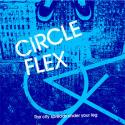 CIRCLE FLEX / The city spreads under your leg