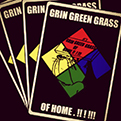 GRIN GREEN GRASS OF HOME